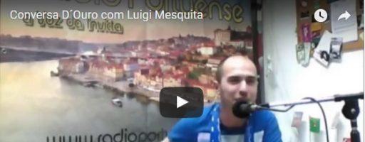 ENTREVISTA – Luigi Mesquita nas Conversas D´Ouro