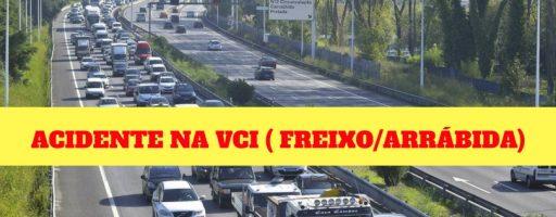 VCI sentido Freixo / Arrábida – ACIDENTE